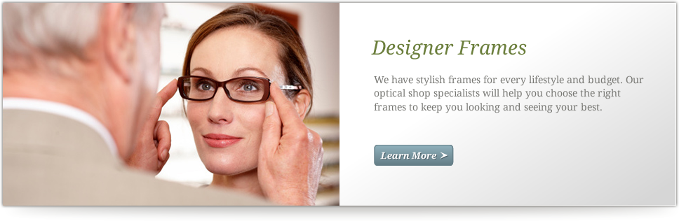Designer Frames & State-of-the-Art Technology
